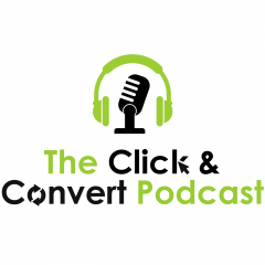 The Click & Convert Podcast